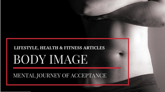 Body Image and the Mental Journey of Acceptance
